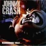 Johnny Crash - Neighbourhood Threat