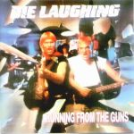 Die Laughing - Running from the Guns