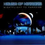House of Mirrors - Nightflight to Paradise