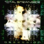 Total Stranger - Obsession + Same