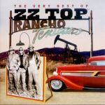 ZZ Top - Rancho Texicano : The Very Best of