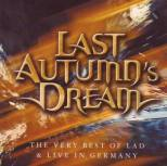 Last Autumn´s Dream - The Very Best of L.A.D. & Live in Germany