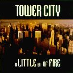 Tower City - A little bit of Fire