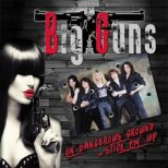 Big Guns - On dangerous Ground / Stick ´em up