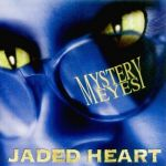 Jaded Heart - Mystery Eyes  (+ 3)
