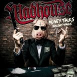 Madhouse - Money talks Bullshit walks