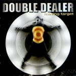 Double Dealer (CA) - Moving Target