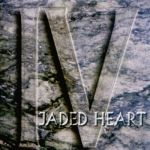 Jaded Heart - IV