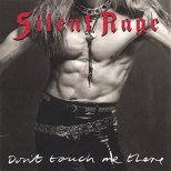 Silent Rage - Don´t touch me there (Rem.)