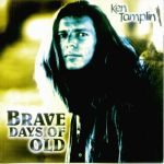 Tamplin, Ken (Shout) - Brave Days of Old