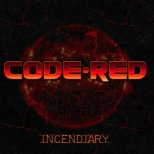Code Red - Code Red - Incendiary
