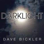Bickler, Dave - Darklight