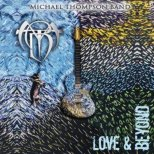 Michael Thompson Band (MTB) - Love & Beyond