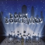 Rock Boulevard - I got what you want (Rem.)