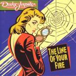Duke Jupiter - The Line of your Fire