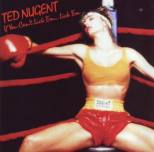 Nugent, Ted - If you can´t lick ´em ... lick ´em