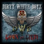 Dirty White Boyz - Down´ and Dirty