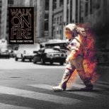 Walk on Fire - Mind over Matter