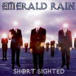 Emerald Rain - Short sighted