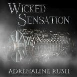 Wicked Sensation - Adrenalin Rush