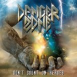 Danger Zone - Don´t count on Heroes
