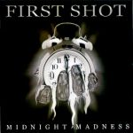 First Shot - Midnight Madness