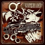 Gotthard - Bang! (Deluxe Edition)