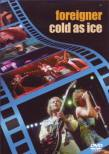 Foreigner - Cold as Ice   DVD