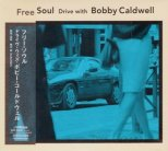 Caldwell, Bobby - Free Soul Drive with Bobby Caldwell (Jap.)