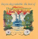 Le Roux - Bayou Degradable : The Best of ...
