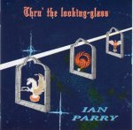 Parry, Ian - Thru' the Looking-glass