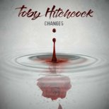 Hitchcock, Toby - Changes