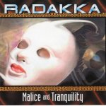 Radakka - Malice and Tranquility