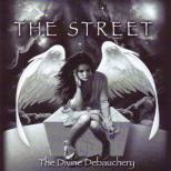 Street, The - The Divine Debauchery